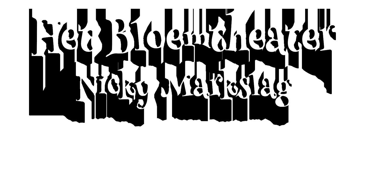 Het Bloemtheater Nicky Markslag